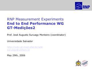 RNP Measurement Experiments End to End Performance WG GT-Medições2