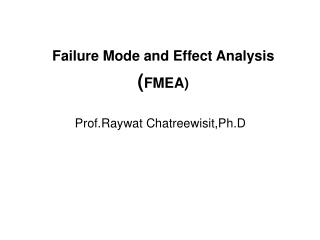 Failure Mode and Effect Analysis ( FMEA)