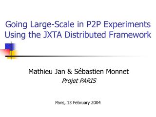 Going Large-Scale in P2P Experiments Using the JXTA Distributed Framework