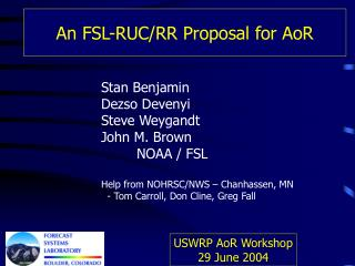 An FSL-RUC/RR Proposal for AoR