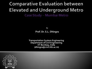 Comparative Evaluation between Elevated and Underground Metro Case Study – Mumbai Metro