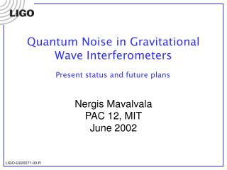 Quantum Noise in Gravitational Wave Interferometers