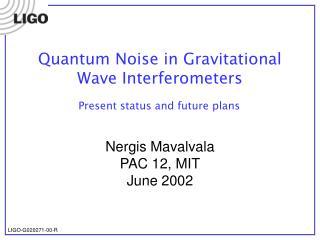 Quantum Noise in Gravitational Wave Interferometers