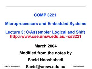 March 2004 Modified from the notes by  Saeid Nooshabadi Saeid@unsw.au