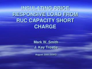 INSULATING PRICE RESPONSIVE LOAD FROM RUC CAPACITY SHORT CHARGE