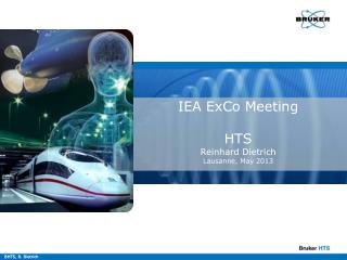 IEA ExCo Meeting HTS Reinhard Dietrich Lausanne, May 2013