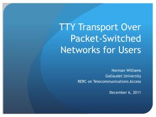 TTY Transport Over Packet-Switched Networks for Users