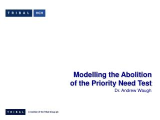 Modelling the Abolition of the Priority Need Test