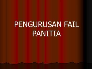 PENGURUSAN FAIL PANITIA