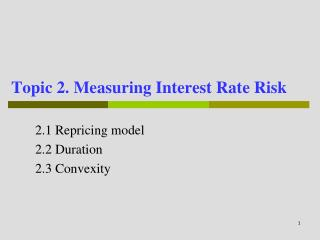 Topic 2. Measuring Interest Rate Risk
