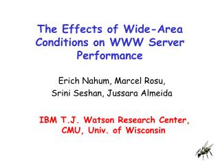 The Effects of Wide-Area Conditions on WWW Server Performance