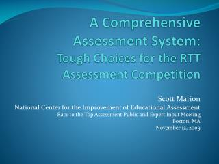 A Comprehensive Assessment System:  Tough Choices for the RTT Assessment Competition