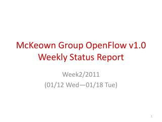 McKeown Group OpenFlow v1.0 Weekly Status Report