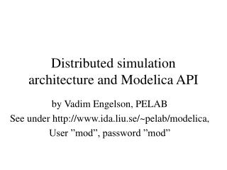 Distributed simulation architecture and Modelica API