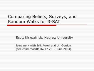 Comparing Beliefs, Surveys, and Random Walks for 3-SAT