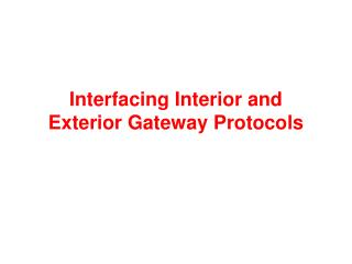 Interfacing Interior and Exterior Gateway Protocols