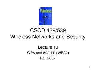 CSCD 439/539 Wireless Networks and Security