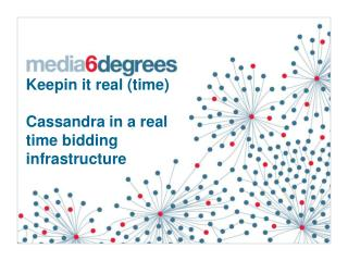 Keepin it real (time)  Cassandra in a real time bidding infrastructure