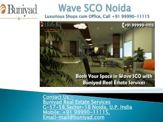 Wave SCO at sector 32 Noida - Luxurious Shops cum Office