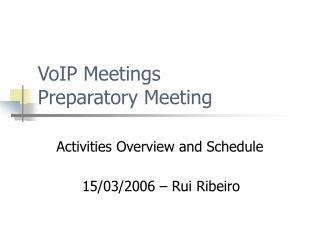 VoIP Meetings Preparatory Meeting