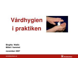 Vårdhygien  i praktiken