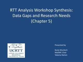 RTT Analysis Workshop Synthesis: Data Gaps and Research Needs (Chapter 5)