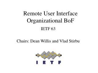 Remote User Interface Organizational BoF