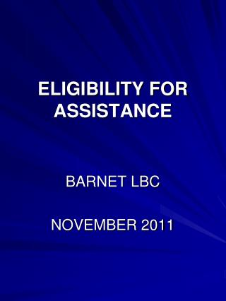 ELIGIBILITY FOR ASSISTANCE