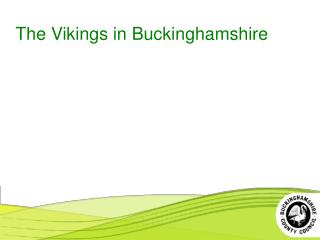 The Vikings in Buckinghamshire