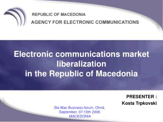 Electronic communications market liberalization  in the Republic of Macedonia