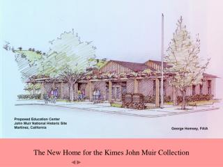 The New Home for the Kimes John Muir Collection