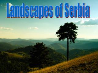Landscapes of Serbia