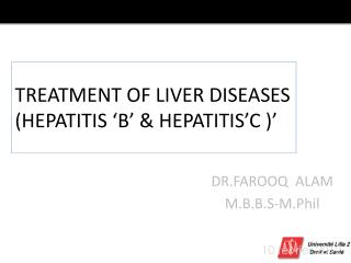 TREATMENT OF LIVER DISEASES (HEPATITIS 'B' & HEPATITIS'C )'