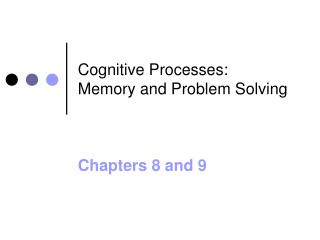 Cognitive Processes: Memory and Problem Solving