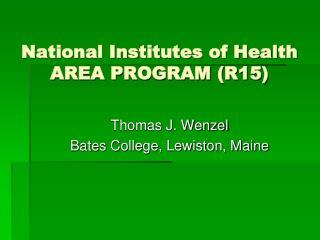 National Institutes of Health AREA PROGRAM (R15)