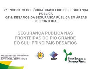 SEGURANÇA PÚBLICA NAS FRONTEIRAS DO RIO GRANDE DO SUL: PRINCIPAIS DESAFIOS