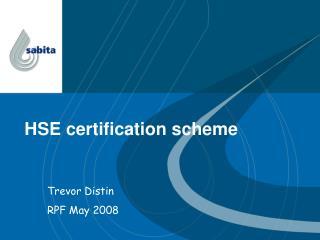 HSE certification scheme