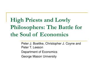 High Priests and Lowly Philosophers: The Battle for the Soul of Economics