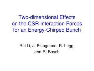 Two-dimensional Effects  on the CSR Interaction Forces  for an Energy-Chirped Bunch