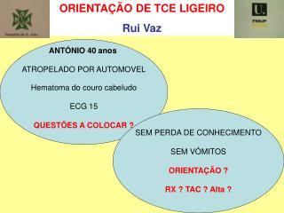 ORIENTA��O DE TCE LIGEIRO Rui Vaz