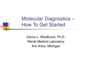 Molecular Diagnostics –  How To Get Started