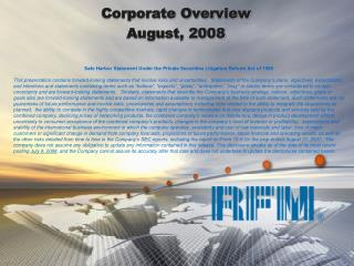 Corporate Overview August, 2008
