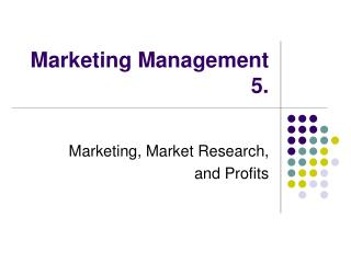 Marketing Management 5.