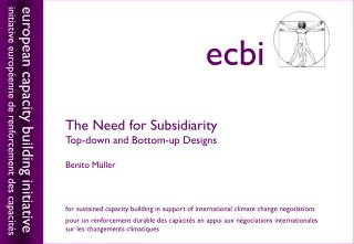 The Need for Subsidiarity Top-down and Bottom-up Designs Benito M üller