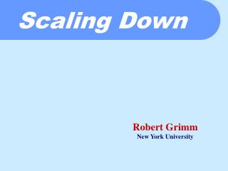 Scaling Down