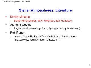 Stellar Atmospheres: Literature