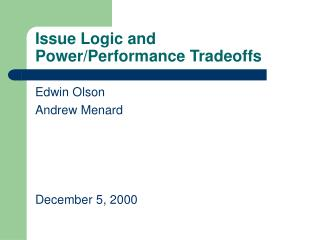 Issue Logic and Power/Performance Tradeoffs