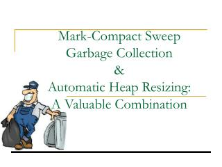 Mark-Compact Sweep Garbage Collection  &  Automatic Heap Resizing:  A Valuable Combination