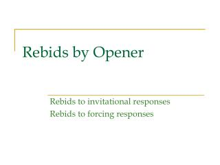 Rebids by Opener