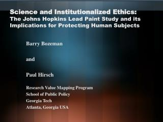 Barry Bozeman and Paul Hirsch Research Value Mapping Program School of Public Policy Georgia Tech